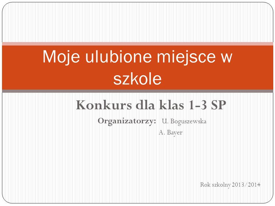 Konkurs dla klas 1-3 SP Organizatorzy: U. Boguszewska A.