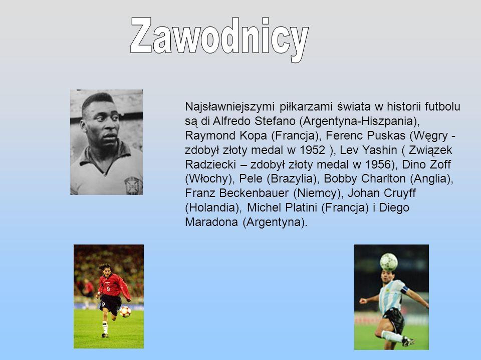 Najsławniejszymi piłkarzami świata w historii futbolu są di Alfredo Stefano (Argentyna-Hiszpania), Raymond Kopa (Francja), Ferenc Puskas (Węgry - zdob