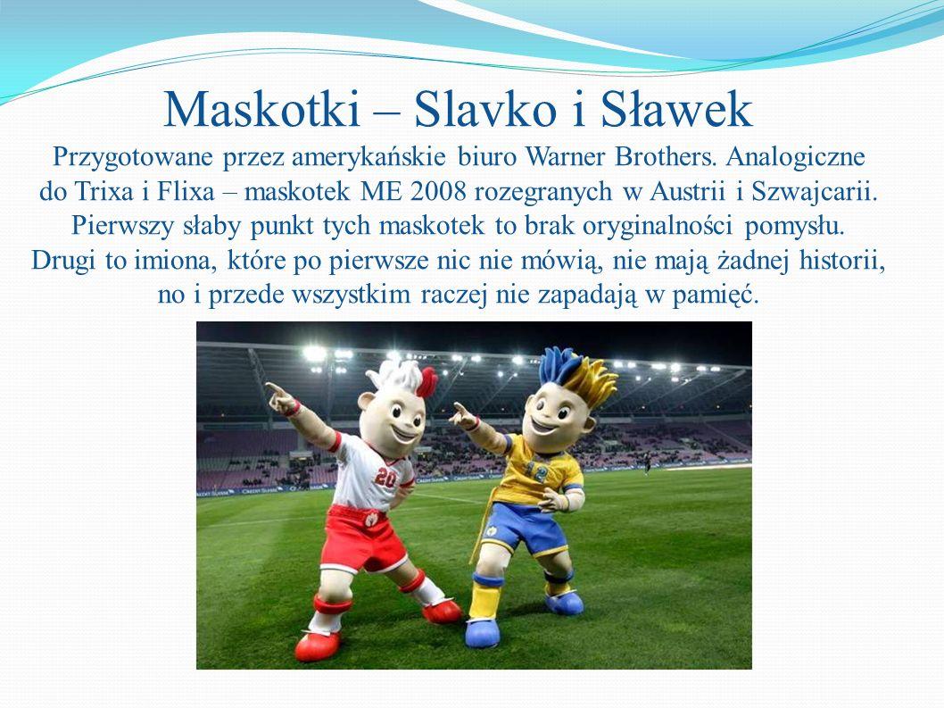 Maskotki – Slavko i Sławek Przygotowane przez amerykańskie biuro Warner Brothers. Analogiczne do Trixa i Flixa – maskotek ME 2008 rozegranych w Austri