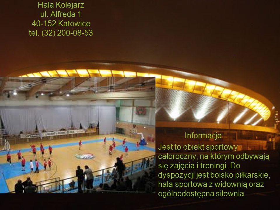 Hala Kolejarz ul. Alfreda 1 40-152 Katowice tel. (32) 200-08-53 Jest to obiekt sportowy całoroczny, na którym odbywają się zajęcia i treningi. Do dysp