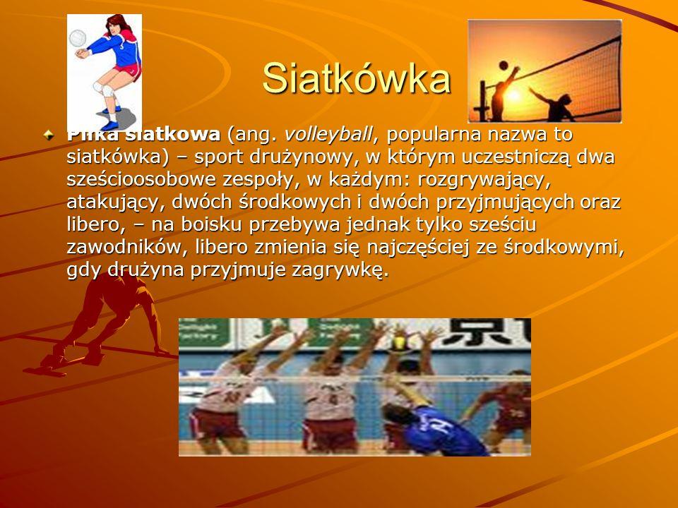 Siatkówka Siatkówka Piłka siatkowa (ang. volleyball, popularna nazwa to siatkówka) – sport drużynowy, w którym uczestniczą dwa sześcioosobowe zespoły,