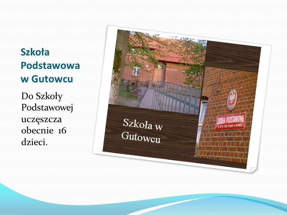 Szkoła Podstawowa w Gutowcu Do Szkoły Podstawowej uczęszcza obecnie 16 dzieci.
