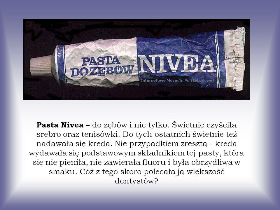 Pasta Nivea – do zębów i nie tylko. Świetnie czyściła srebro oraz tenisówki. Do tych ostatnich świetnie też nadawała się kreda. Nie przypadkiem zreszt