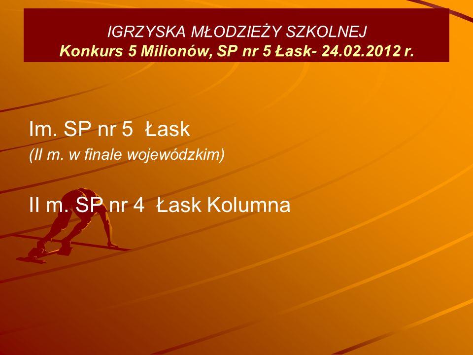 IGRZYSKA MŁODZIEŻY SZKOLNEJ Konkurs 5 Milionów, SP nr 5 Łask- 24.02.2012 r.