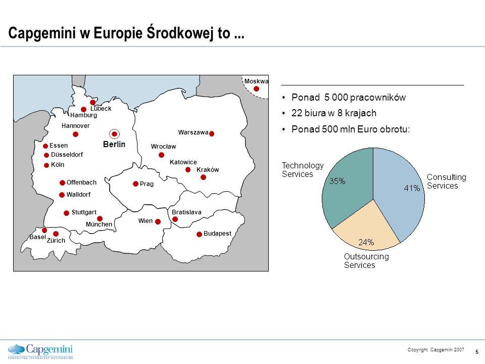 CE v5.6 Copyright Capgemini 2007 5 Capgemini w Europie Środkowej to... Ponad 5 000 pracowników 22 biura w 8 krajach Ponad 500 mln Euro obrotu: Consult