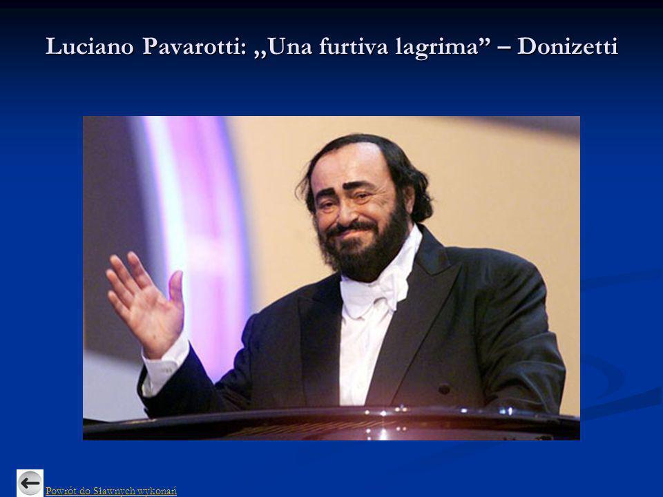 Luciano Pavarotti:,,Una furtiva lagrima – Donizetti Powrót do Sławnych wykonań