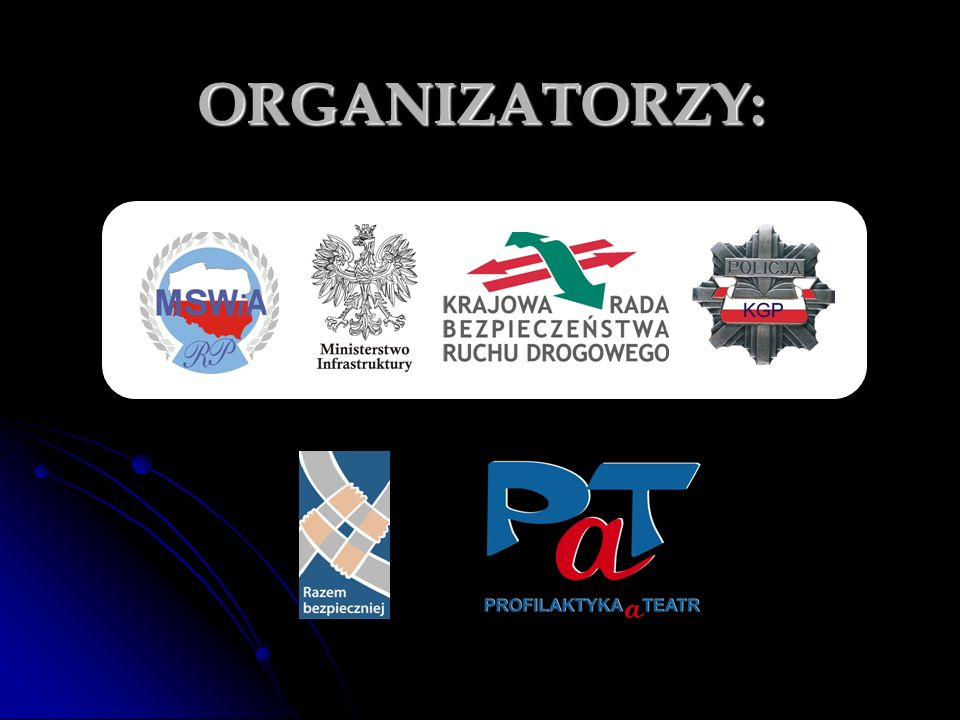 REGULAMIN KONKURSU DOSTĘPNY NA STRONACH WWW: www.mswia.gov.pl www.policja.pl www.pat.policja.gov.pl
