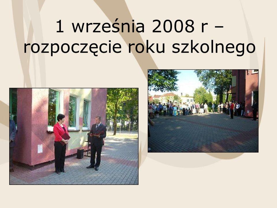 1 września 2008 r – rozpoczęcie roku szkolnego