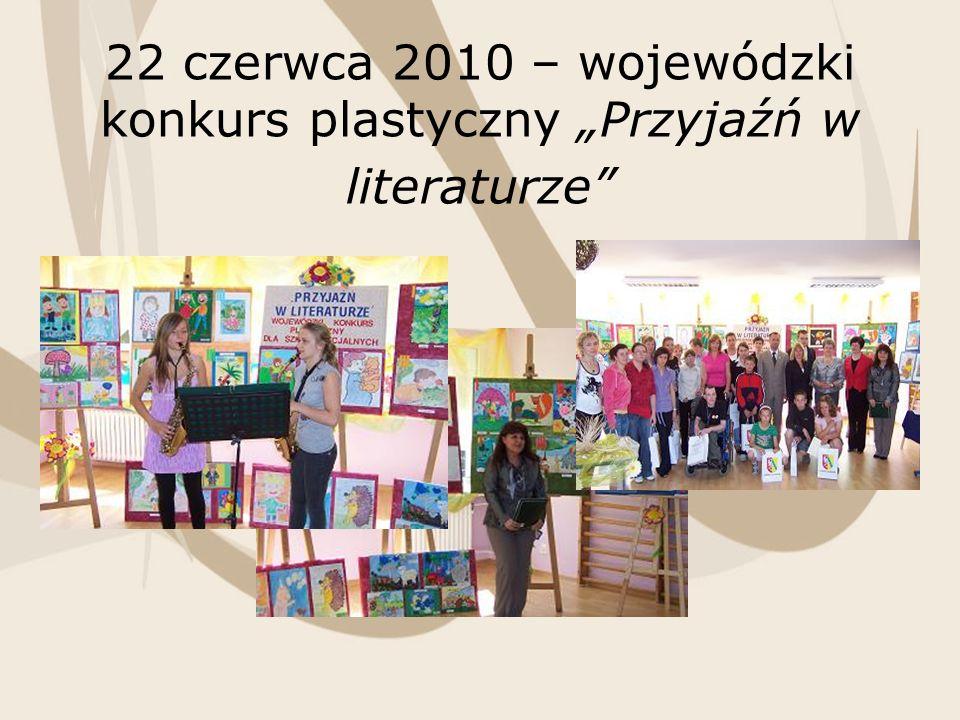 22 czerwca 2010 – wojewódzki konkurs plastyczny Przyjaźń w literaturze