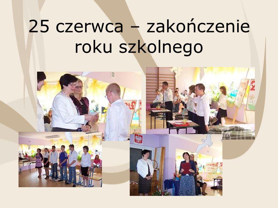 25 czerwca – zakończenie roku szkolnego
