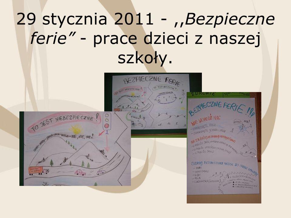 29 stycznia 2011 -,,Bezpieczne ferie - prace dzieci z naszej szkoły.