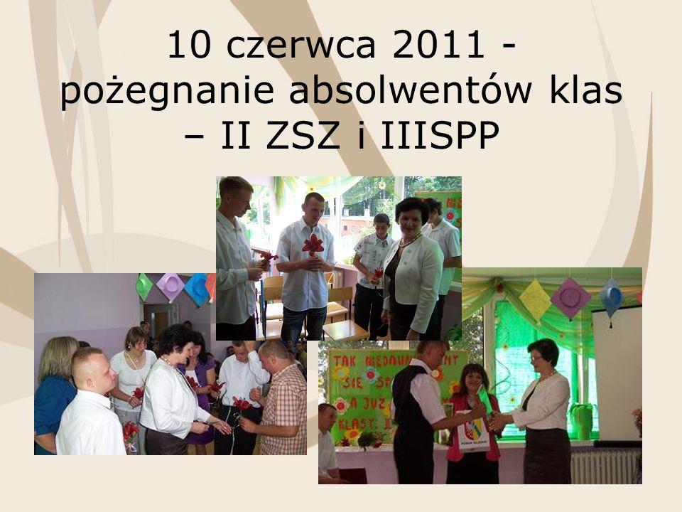 10 czerwca 2011 - pożegnanie absolwentów klas – II ZSZ i IIISPP