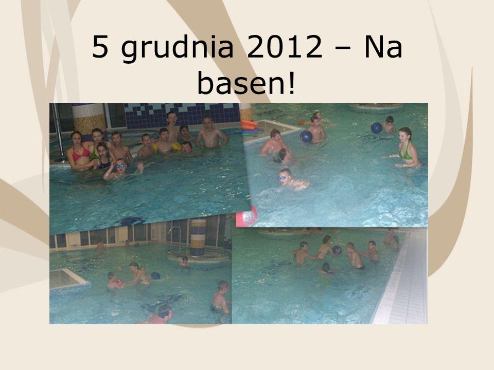 5 grudnia 2012 – Na basen!