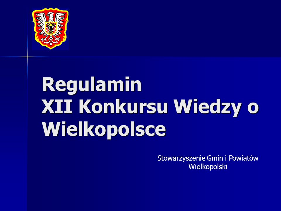 Regulamin XII Konkursu Wiedzy o Wielkopolsce Stowarzyszenie Gmin i Powiatów Wielkopolski