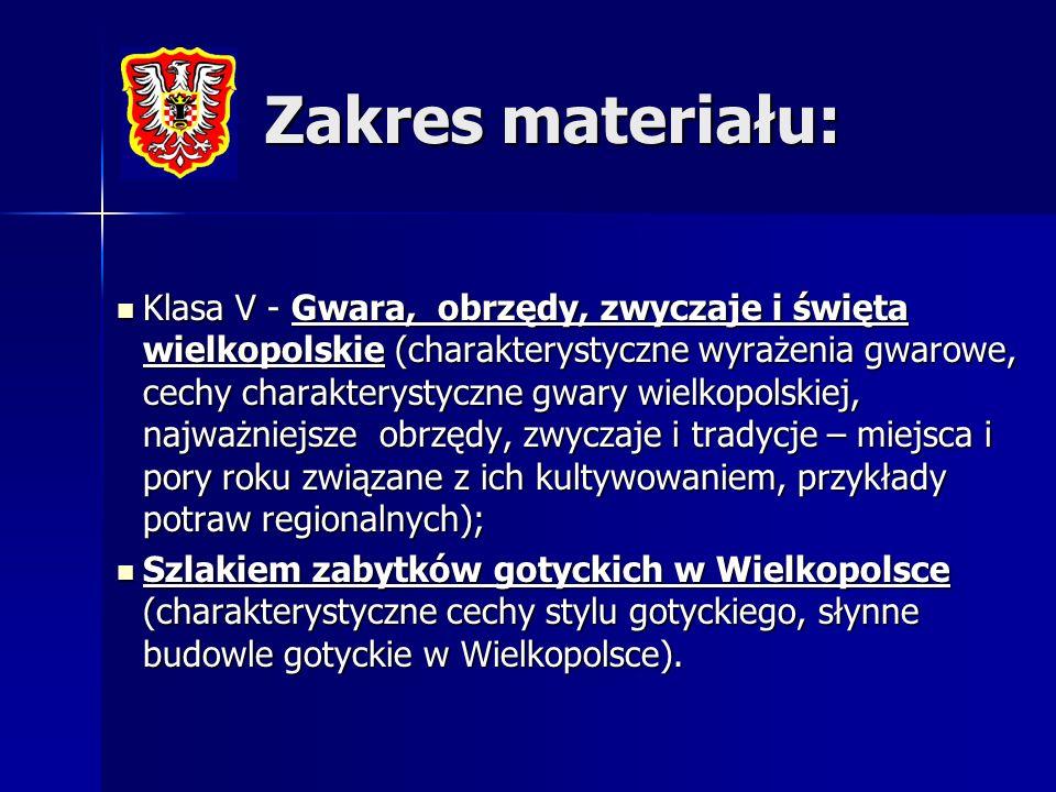 Zakres materiału: Klasa V - Gwara, obrzędy, zwyczaje i święta wielkopolskie (charakterystyczne wyrażenia gwarowe, cechy charakterystyczne gwary wielko
