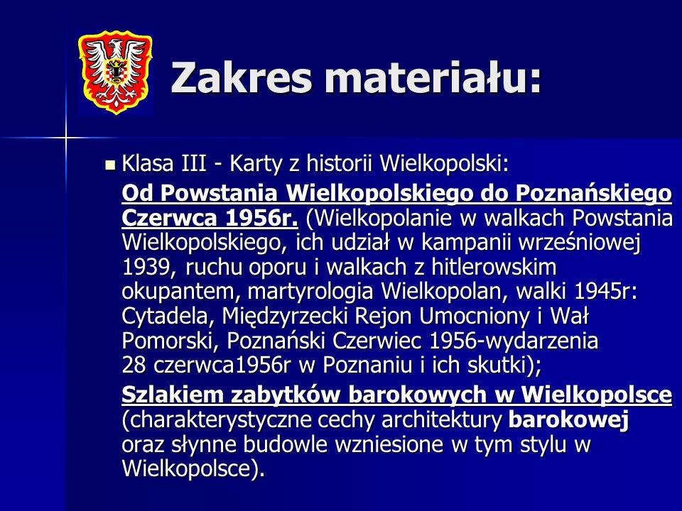 Zakres materiału: Klasa III - Karty z historii Wielkopolski: Klasa III - Karty z historii Wielkopolski: Od Powstania Wielkopolskiego do Poznańskiego Czerwca 1956r.