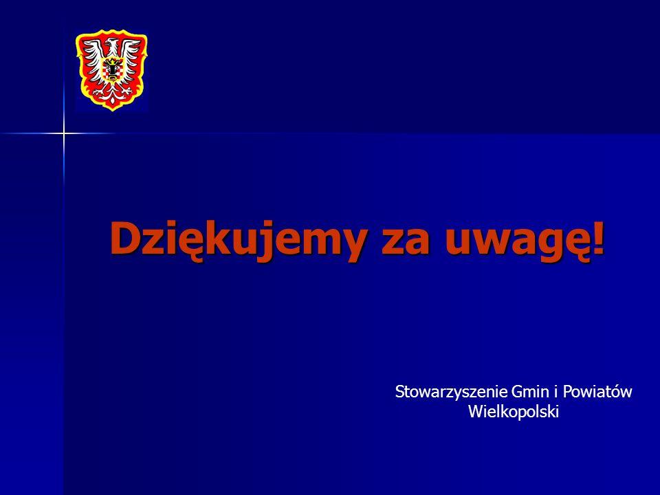 Dziękujemy za uwagę! Stowarzyszenie Gmin i Powiatów Wielkopolski