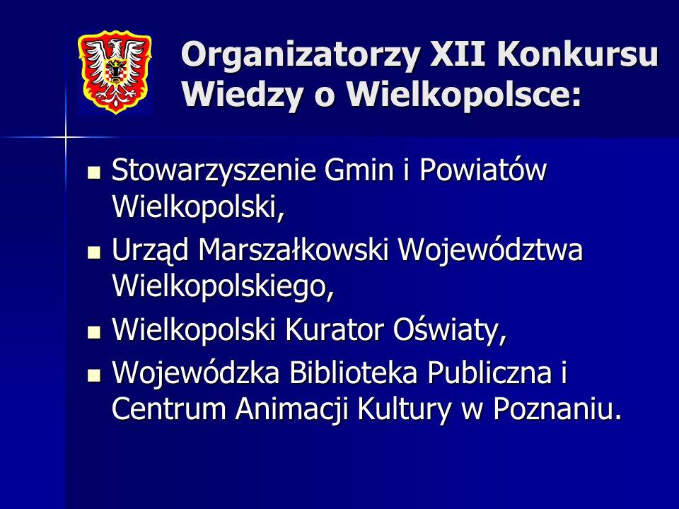 Organizatorzy XII Konkursu Wiedzy o Wielkopolsce: Stowarzyszenie Gmin i Powiatów Wielkopolski, Stowarzyszenie Gmin i Powiatów Wielkopolski, Urząd Mars