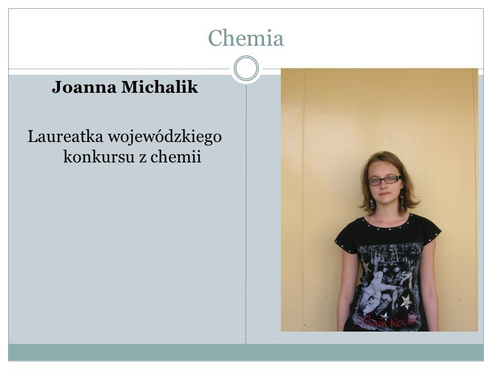 Chemia Joanna Michalik Laureatka wojewódzkiego konkursu z chemii