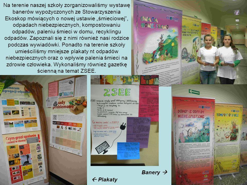 Na terenie naszej szkoły zorganizowaliśmy wystawę banerów wypożyczonych ze Stowarzyszenia Ekoskop mówiących o nowej ustawie śmieciowej, odpadach niebe