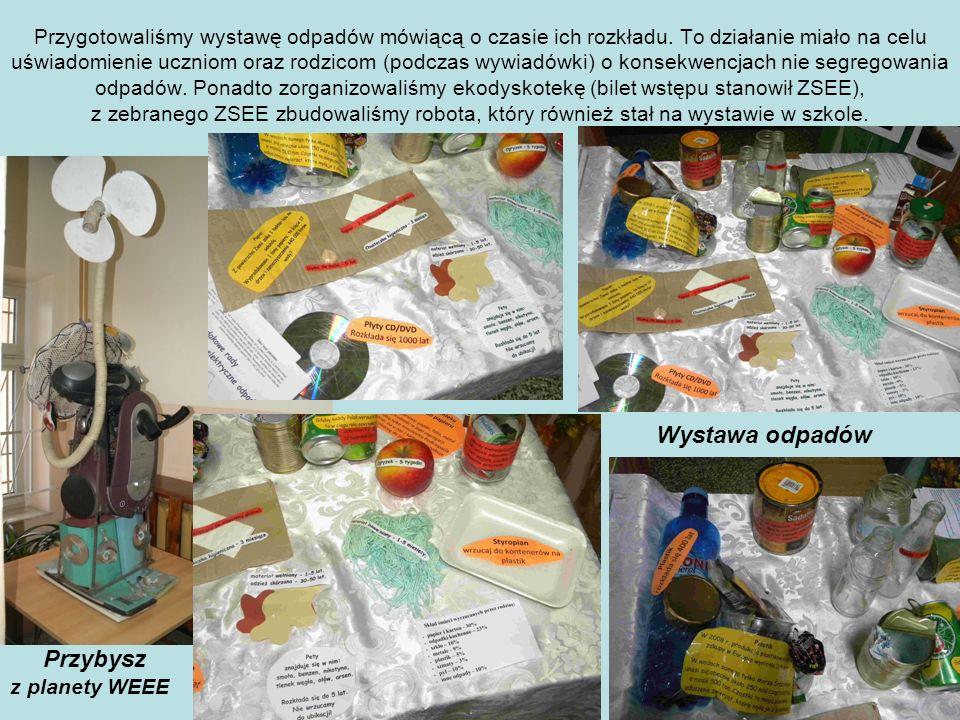 Przygotowaliśmy wystawę odpadów mówiącą o czasie ich rozkładu. To działanie miało na celu uświadomienie uczniom oraz rodzicom (podczas wywiadówki) o k