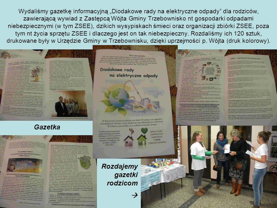 Wydaliśmy gazetkę informacyjną Diodakowe rady na elektryczne odpady dla rodziców, zawierającą wywiad z Zastępcą Wójta Gminy Trzebownisko nt gospodarki