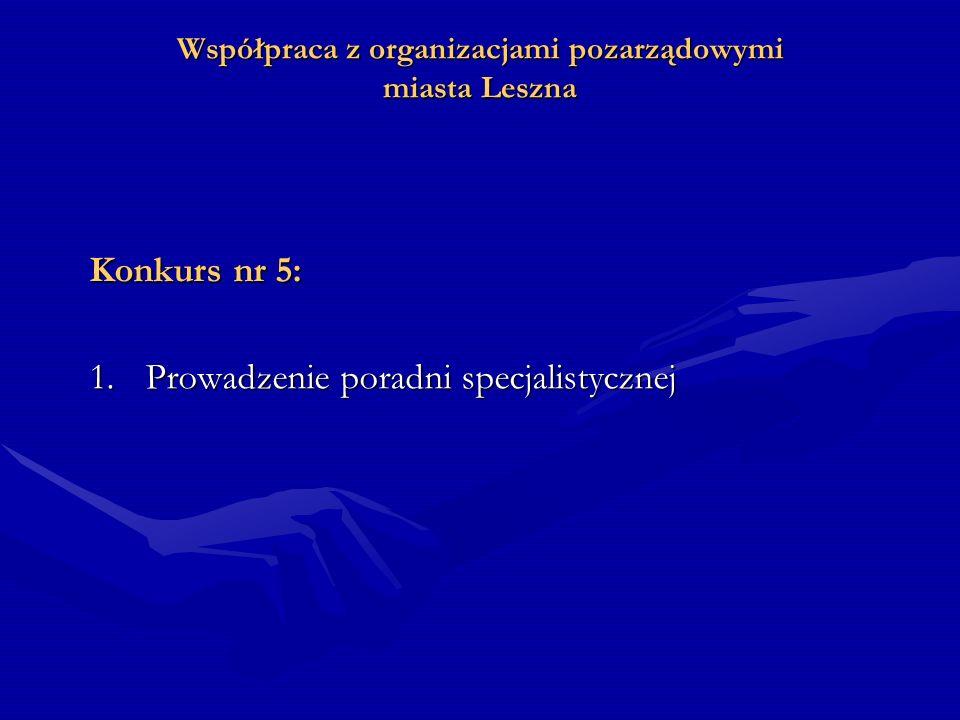 Współpraca z organizacjami pozarządowymi miasta Leszna Składane przez organizacje pozarządowe oferty w poszczególnych konkursach były rozpatrywane przez Komisję Konkursową powoływaną przez Prezydenta Miasta Leszna.Składane przez organizacje pozarządowe oferty w poszczególnych konkursach były rozpatrywane przez Komisję Konkursową powoływaną przez Prezydenta Miasta Leszna.