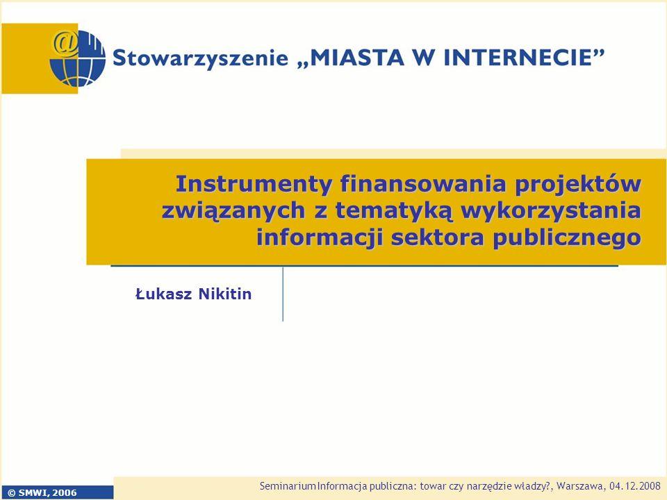 Seminarium Informacja publiczna: towar czy narzędzie władzy?, Warszawa, 0 4.1 2.2008 Instrumenty w Programie, c.d.