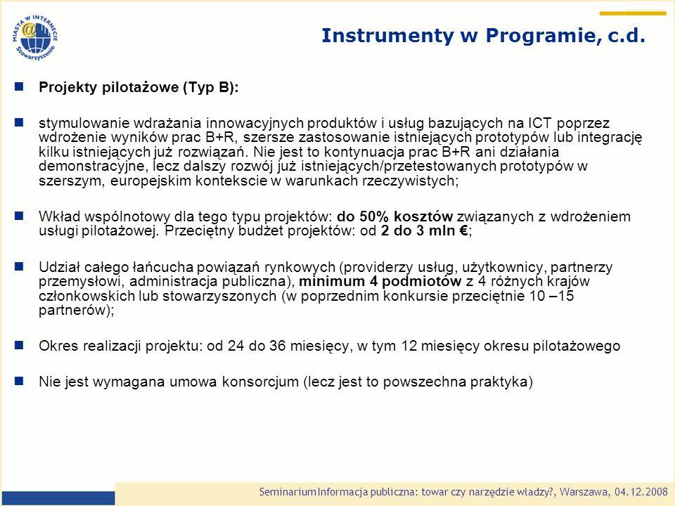 Seminarium Informacja publiczna: towar czy narzędzie władzy , Warszawa, 0 4.1 2.2008 Instrumenty w Programie, c.d.