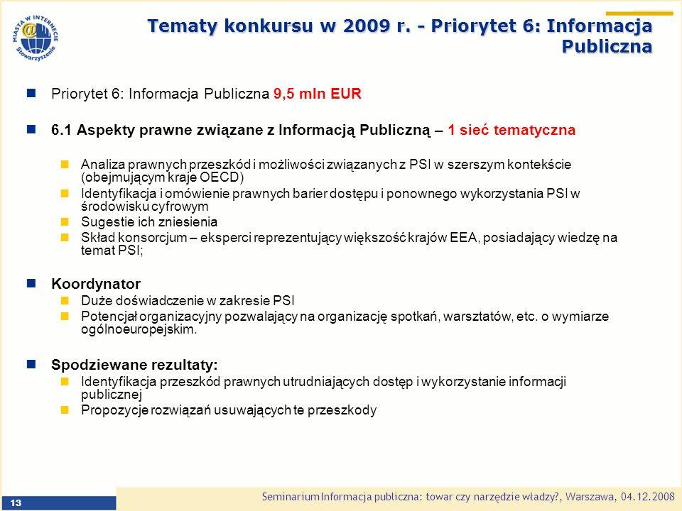 Seminarium Informacja publiczna: towar czy narzędzie władzy , Warszawa, 0 4.1 2.2008 13 Tematy konkursu w 2009 r.