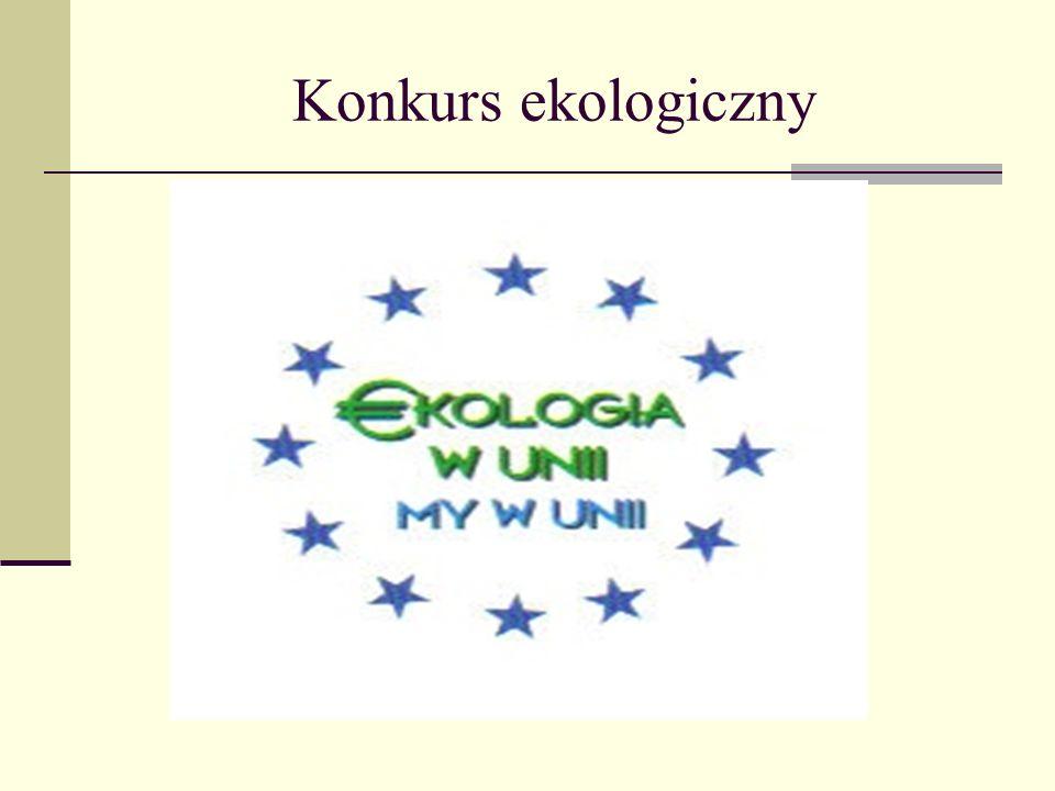 Cele konkursu: Kreowanie właściwej postawy obywatelskiej wobec problemów ochrony środowiska naturalnego w Polsce i UE, Poszerzenie wiedzy na temat ochrony środowiska w Polsce i UE, Ukazanie zagrożeń wynikających z niewłaściwego korzystania z zasobów środowiska naturalnego.