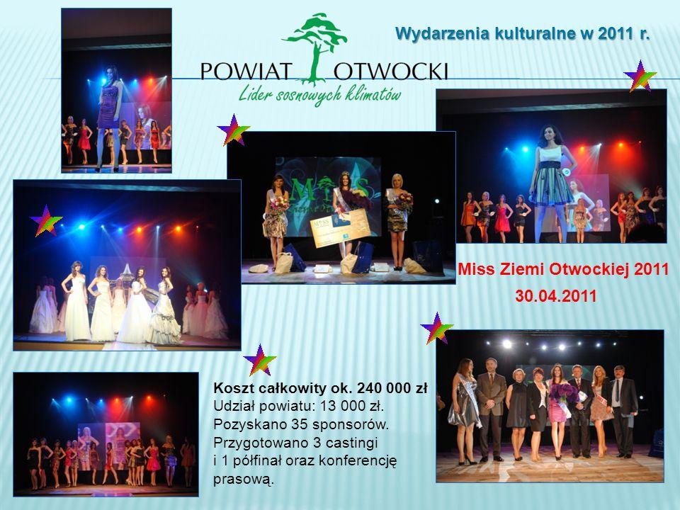 Wydarzenia kulturalne w 2011 r.30.04.2011 Miss Ziemi Otwockiej 2011 Koszt całkowity ok.