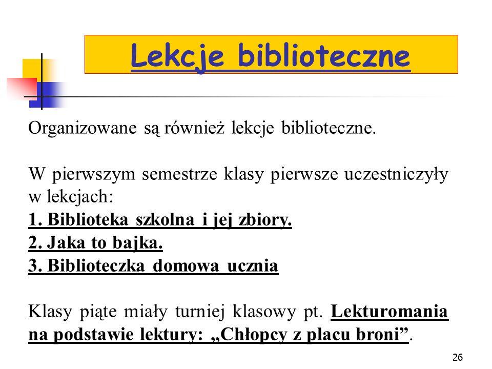 25 W bibliotece szkolnej prężnie działa aktyw biblioteczny, którego członkowie z wielką ochotą włączają się w organizację życia bibliotecznego. Dla ni