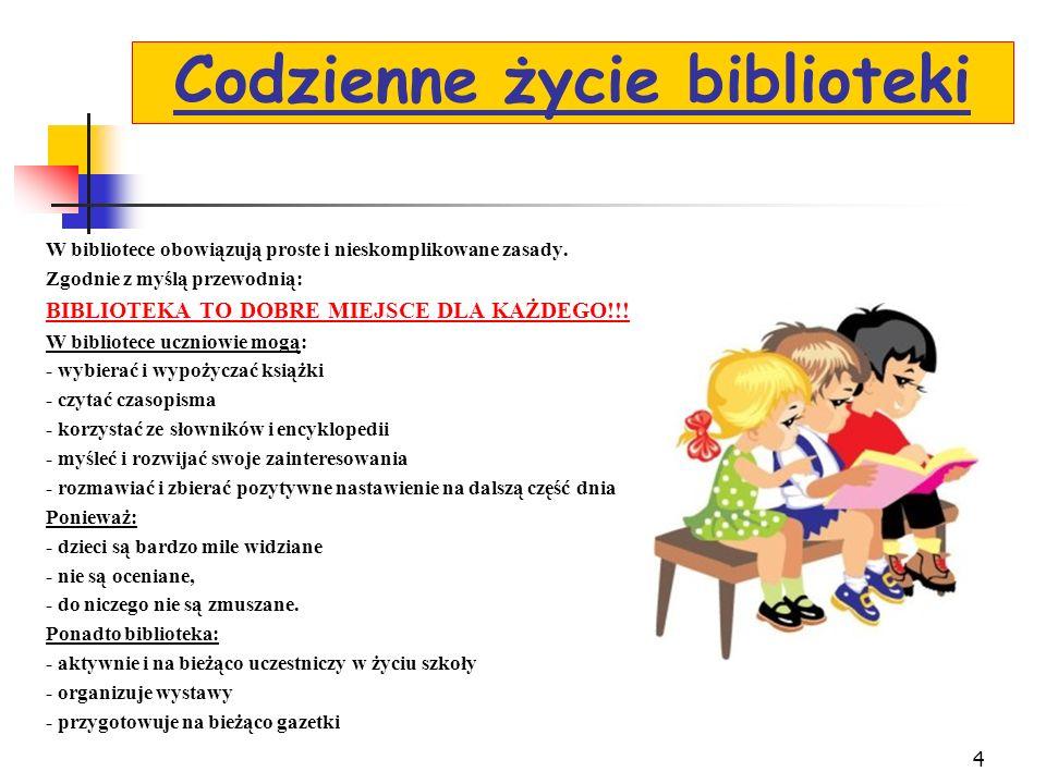 3 Biblioteka szkolna udostępnia książki i inne żródła informacji od 8.00-14.00 Ze zbiorów korzystają uczniowie oraz nauczyciele
