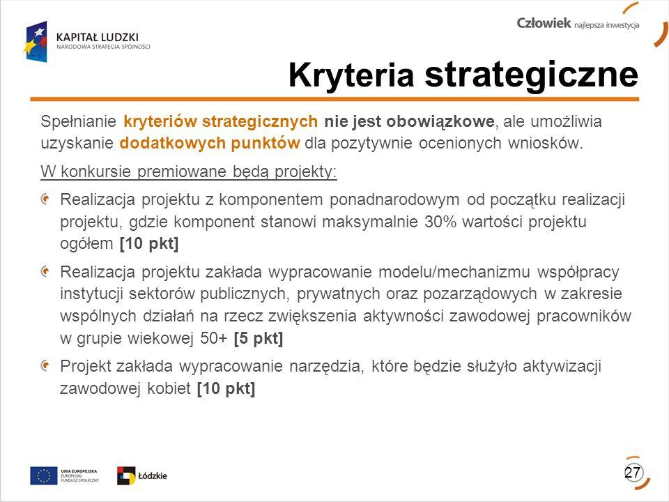 Kryteria strategiczne Spełnianie kryteriów strategicznych nie jest obowiązkowe, ale umożliwia uzyskanie dodatkowych punktów dla pozytywnie ocenionych
