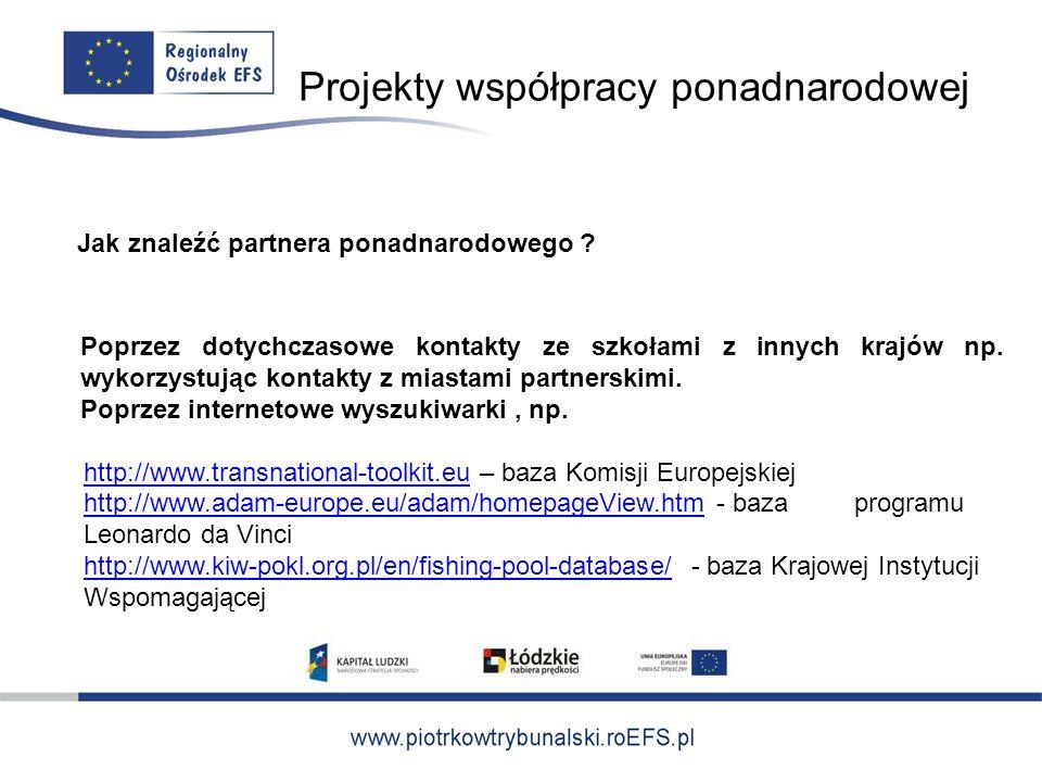 Projekty współpracy ponadnarodowej Jak znaleźć partnera ponadnarodowego .