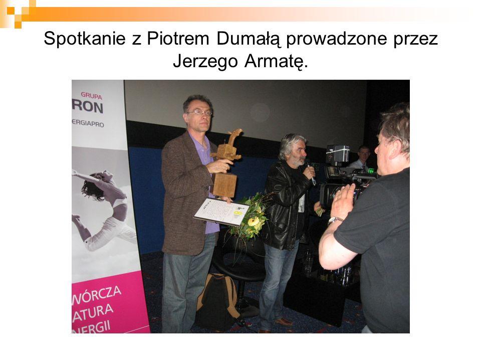 Spotkanie z Piotrem Dumałą prowadzone przez Jerzego Armatę.