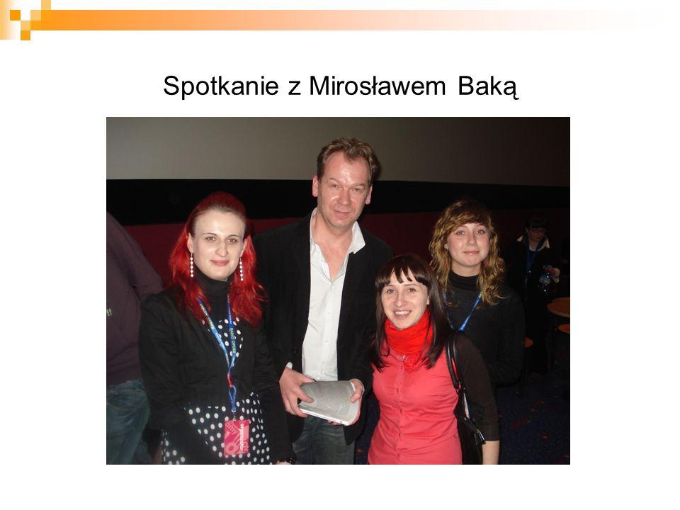 Spotkanie z Mirosławem Baką
