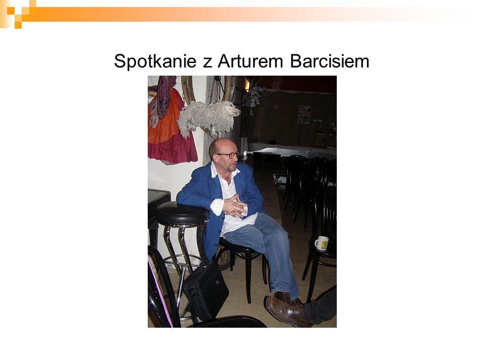 Spotkanie z Arturem Barcisiem