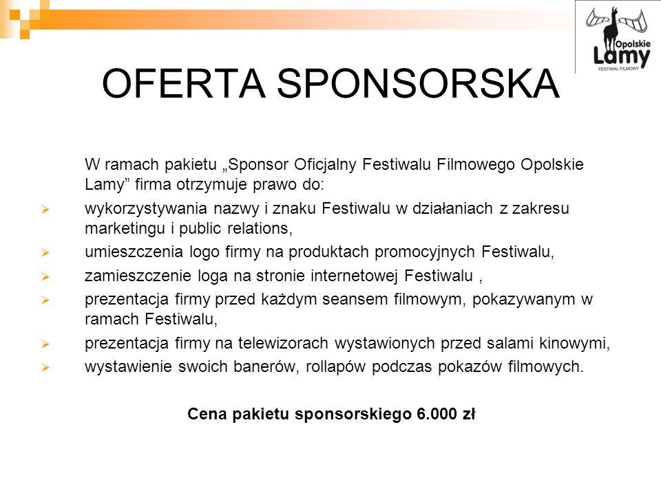 OFERTA SPONSORSKA W ramach pakietu Sponsor Oficjalny Festiwalu Filmowego Opolskie Lamy firma otrzymuje prawo do: wykorzystywania nazwy i znaku Festiwa