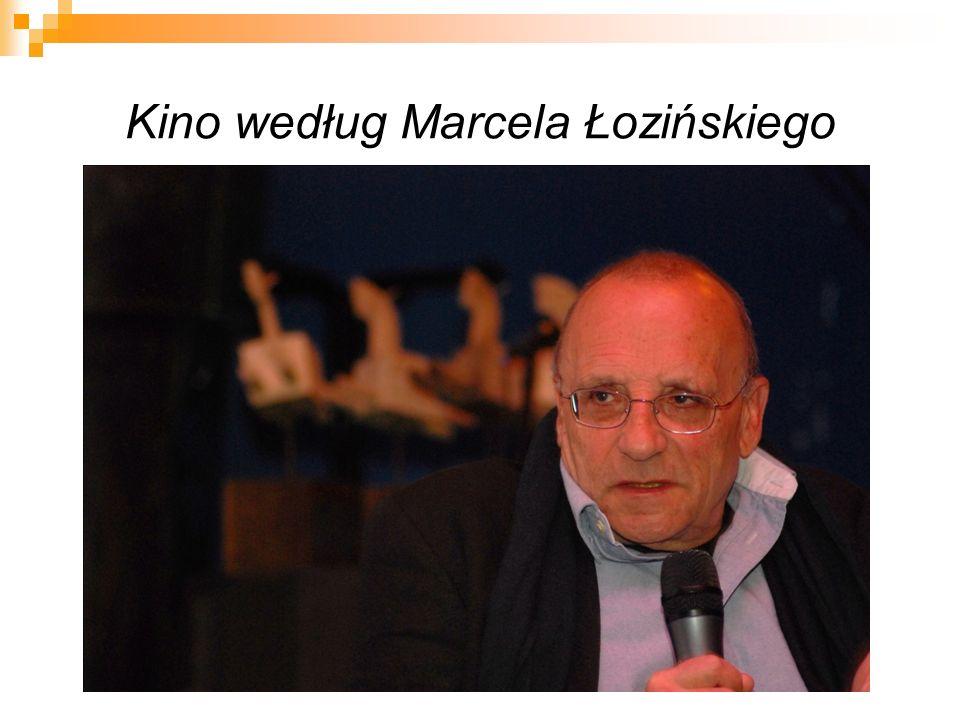 Kino według Marcela Łozińskiego