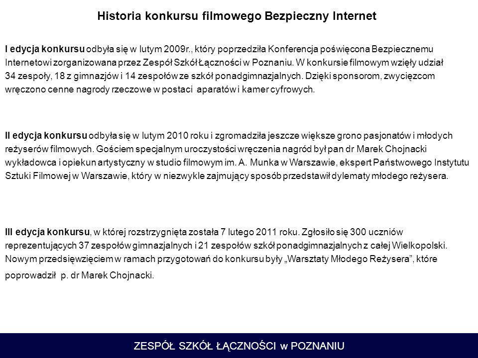 ZESPÓŁ SZKÓŁ ŁĄCZNOŚCI w POZNANIU I edycja konkursu odbyła się w lutym 2009r., który poprzedziła Konferencja poświęcona Bezpiecznemu Internetowi zorga