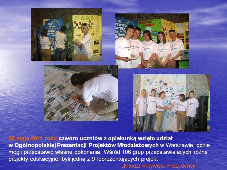 30 maja 2011 roku czworo uczniów z opiekunką wzięło udział w Ogólnopolskiej Prezentacji Projektów Młodzieżowych w Warszawie, gdzie mogli przedstawić w