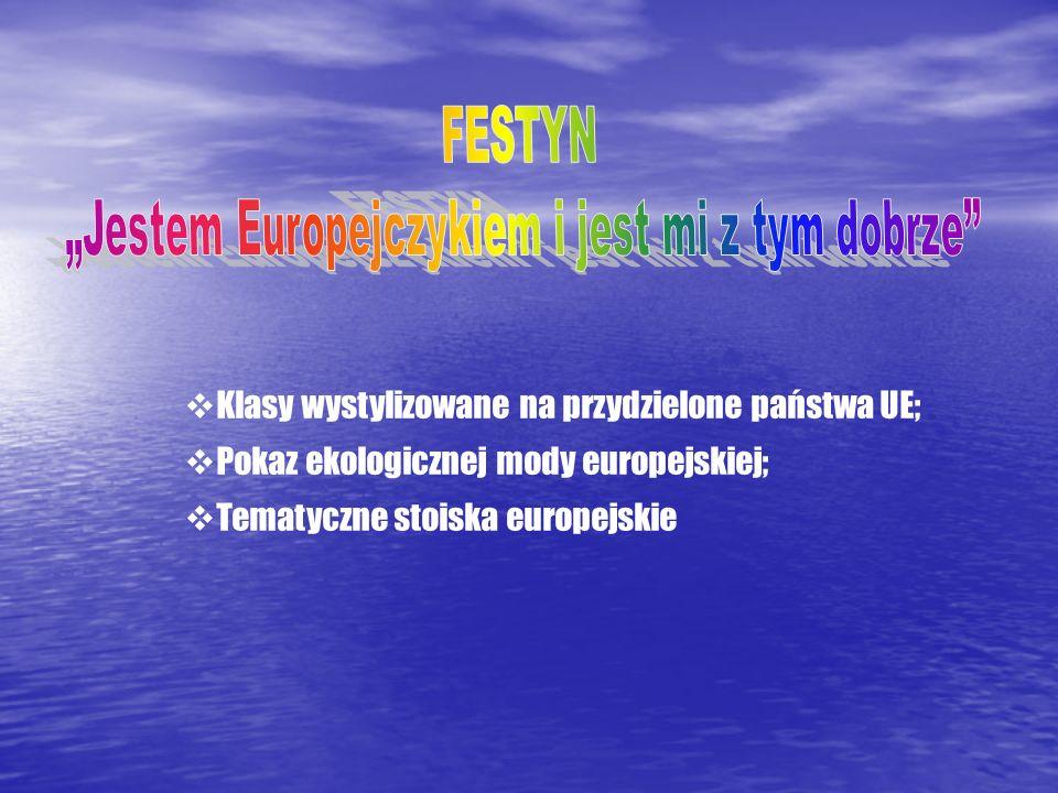 Klasy wystylizowane na przydzielone państwa UE; Pokaz ekologicznej mody europejskiej; Tematyczne stoiska europejskie