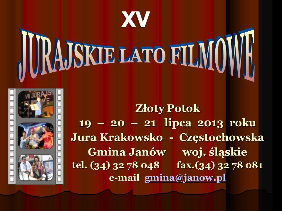 Złoty Potok 19 – 20 – 21 lipca 2013 roku Jura Krakowsko - Częstochowska Gmina Janów woj. śląskie tel. (34) 32 78 048 fax.(34) 32 78 081 e-mail gmina@j