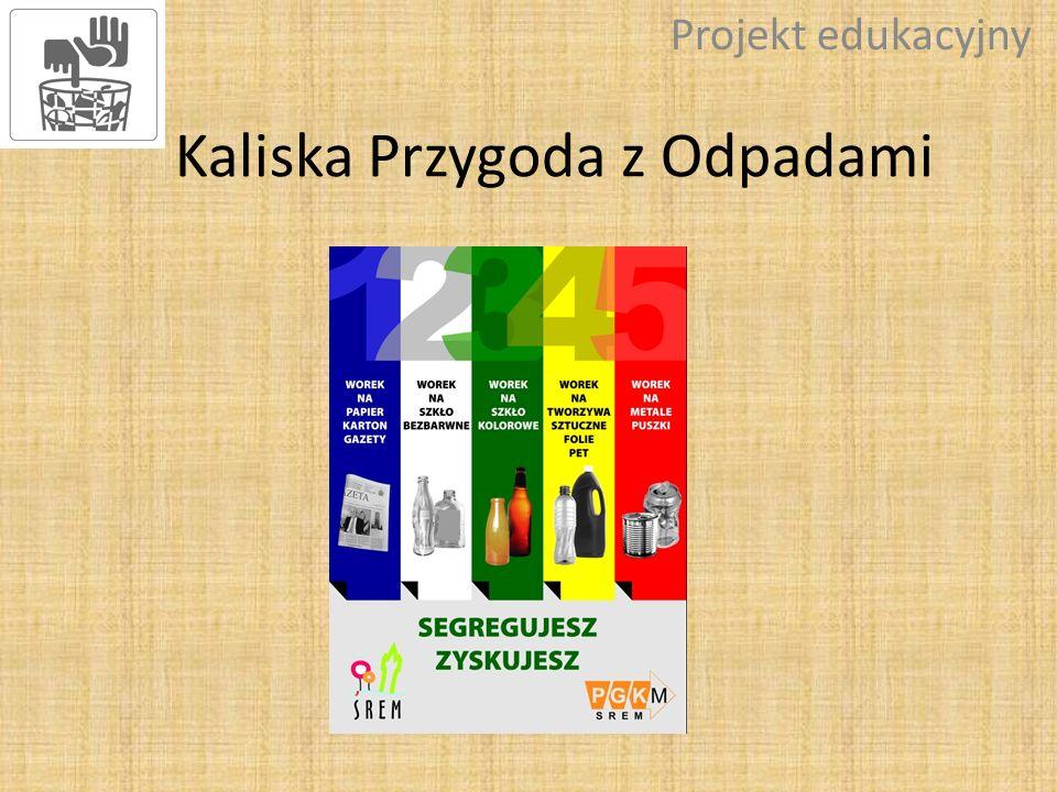 Kaliska Przygoda z Odpadami Projekt edukacyjny