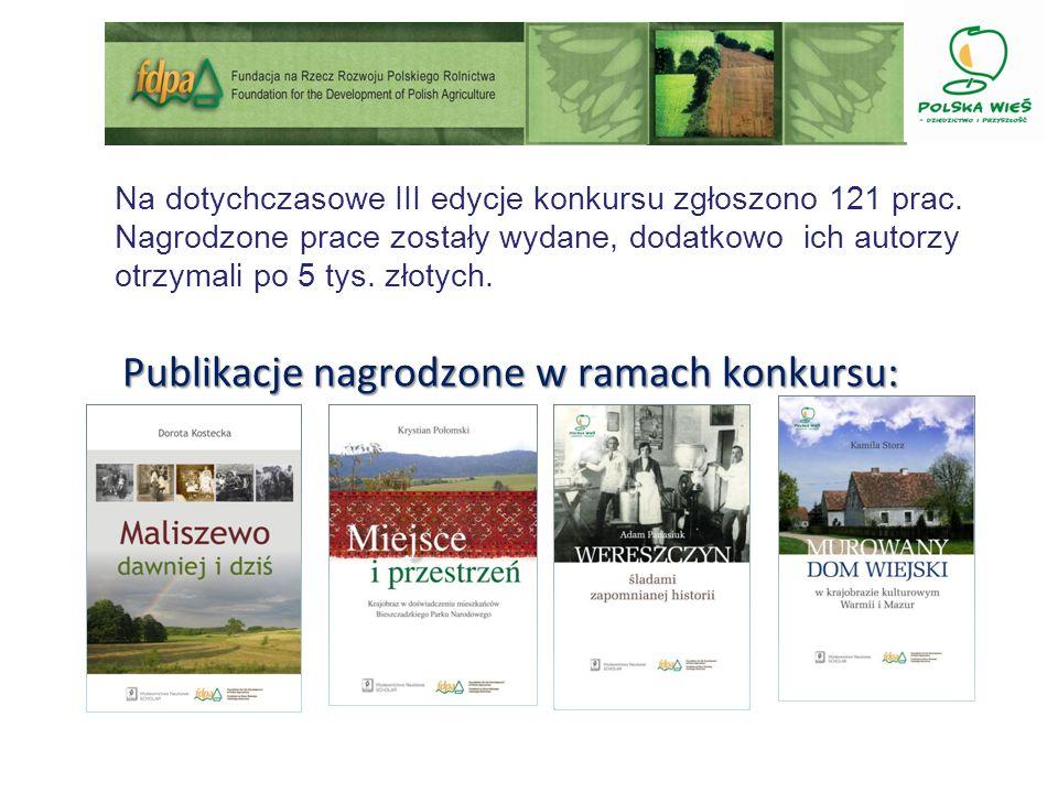 Publikacje nagrodzone w ramach konkursu: Na dotychczasowe III edycje konkursu zgłoszono 121 prac.