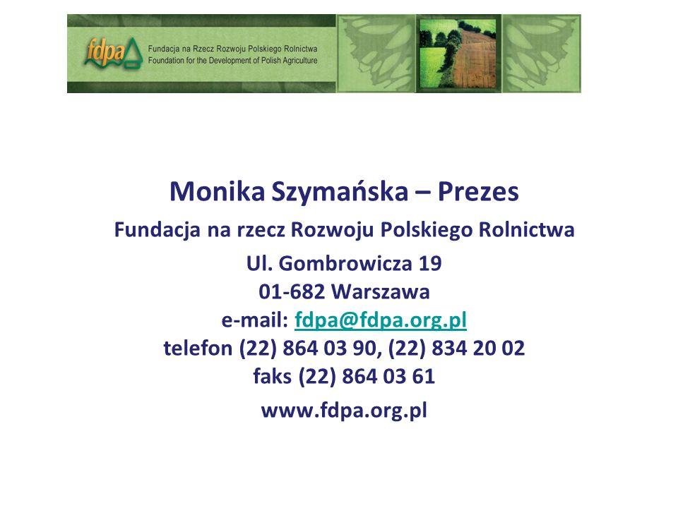Monika Szymańska – Prezes Fundacja na rzecz Rozwoju Polskiego Rolnictwa Ul.