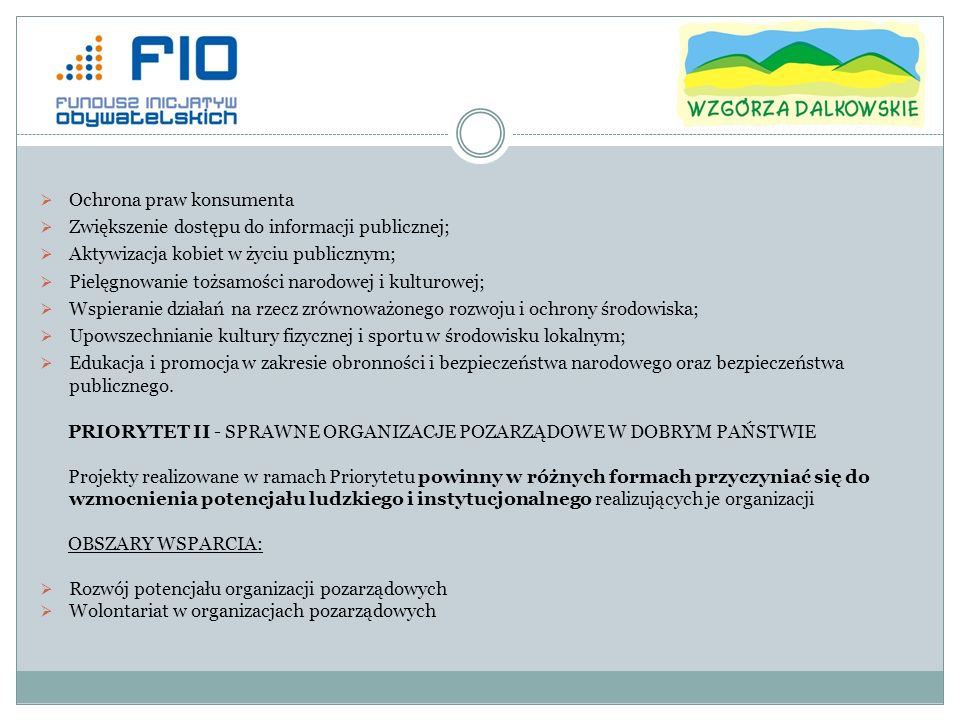 Dziękuję za uwagę Przemysław Maksymów Koordynator projektu Lubuskie Centrum Wspierania Organizacji Pozarządowych współfinansowanego ze środków Programu Operacyjnego Fundusz Inicjatyw Obywatelskich Biuro projektu: Fundacja Porozumienie Wzgórz Dalkowskich Ul.