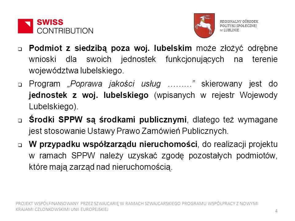 Podmiot z siedzibą poza woj. lubelskim może złożyć odrębne wnioski dla swoich jednostek funkcjonujących na terenie województwa lubelskiego. Program Po